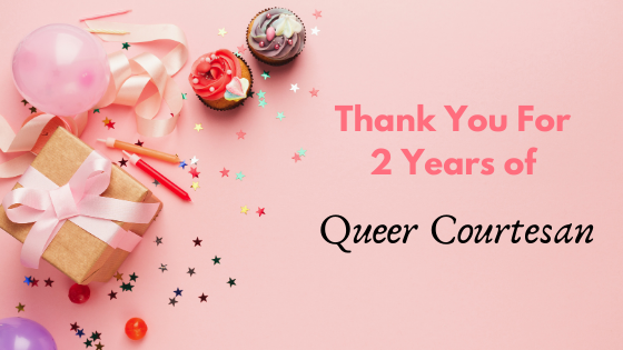 thank you for 2 years of queer courtesan